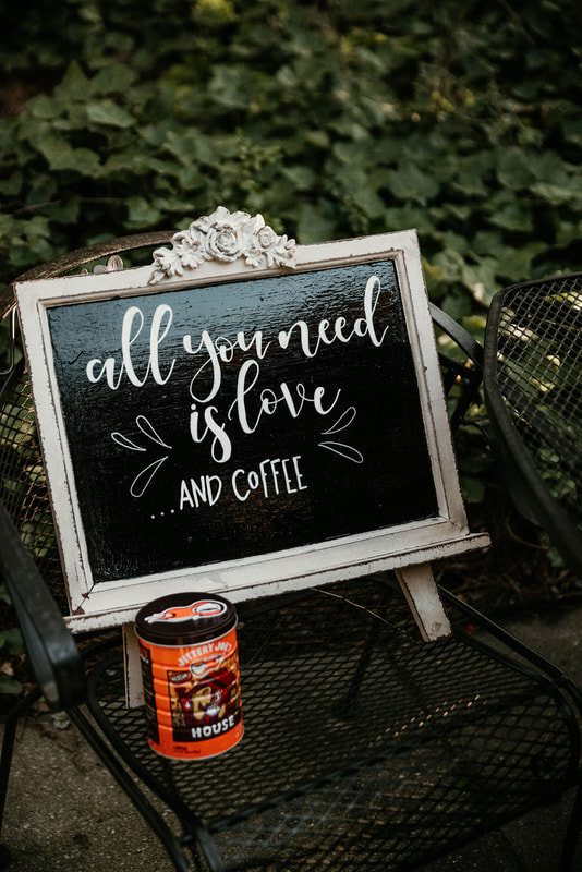 all you need is love and coffee chalkboard sign